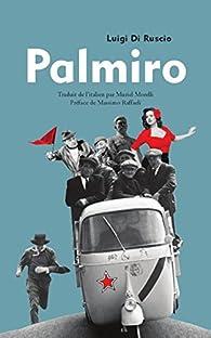 Palmiro par Luigi Di Ruscio