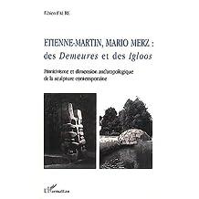 ETIENNE-MARTIN, MARIO MERZ