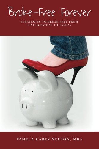 Download Broke Free Forever: Strategies to break free from living payday-to-payday. PDF