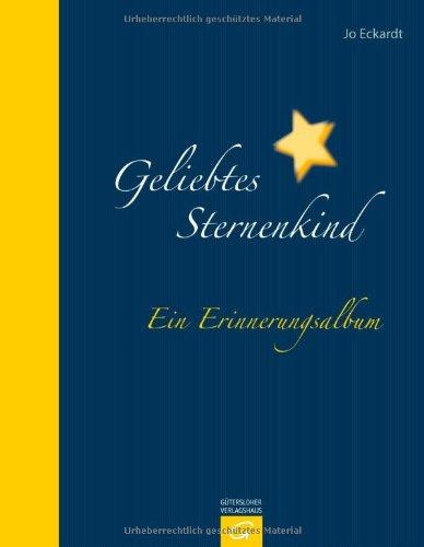 Geliebtes Sternenkind: Ein Erinnerungsalbum