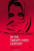 Honor Killings in the Twenty-First Century Front Cover