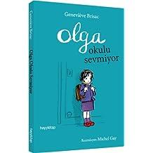 Olga Okulu Sevmiyor