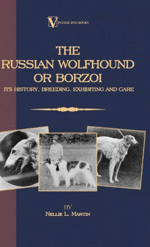 Borzoi - The Russian Wolfhound. Its History, Breeding, Exhibiting and Care (Vintage Dog Books Breed Classic)