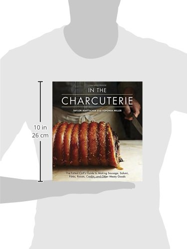In-The-Charcuterie-The-Fatted-Calfs-Guide-to-Making-Sausage-Salumi-Pates-Roasts-Confits-and-Other-Meaty-Goods