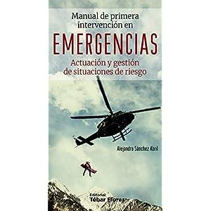 MANUAL DE PRIMERA INTERVENCIÓN EN EMERGENCIAS: Actuación y gestión de situaciones de riesgo. 8