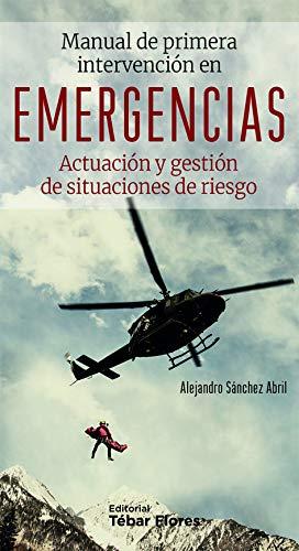 MANUAL DE PRIMERA INTERVENCIÓN EN EMERGENCIAS: Actuación y gestión de situaciones de riesgo. 2