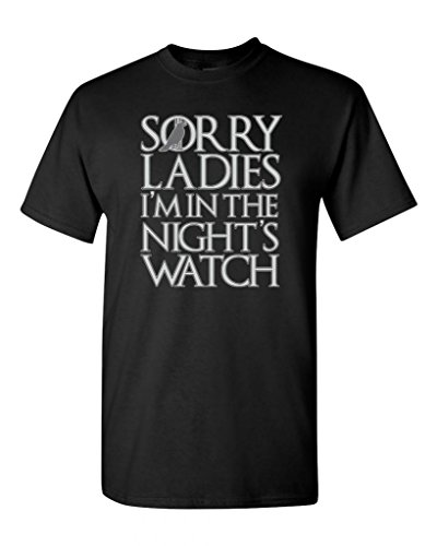 Sorry Ladies I'm In The Night's Watch Adult DT T-Shirt Tee