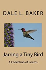 Jarring a Tiny Bird: A Collection of Poems Paperback