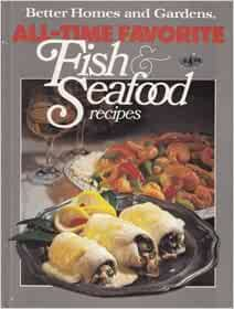 Better Homes And Gardens All Time Favorite Fish Seafood Recipes Better Homes And Gardens