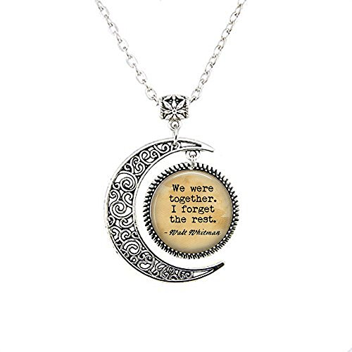 stap Walt Whitman Quote We were together. I forget the rest. - Literary Quote Jewelry - Poem Quote Whitman - Book Lover Gift moon Necklace -