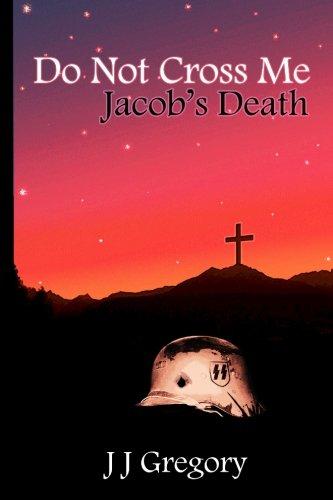 Read Online Do Not Cross Me... Jacob's Death pdf