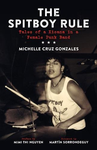 Band Press (The Spitboy Rule: Tales of a Xicana in a Female Punk Band)