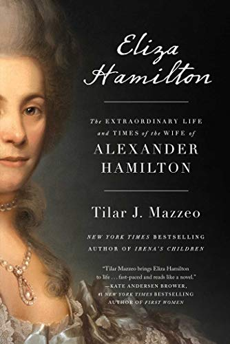 Eliza Hamilton: The Extraordinary Life and Times of the Wife of Alexander Hamilton by Gallery Books