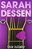 This Lullaby, Sarah Dessen, 0142501557