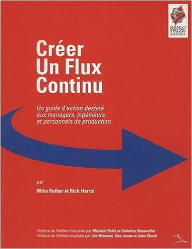 Livre Créer un flux continu : Un guide d'action destiné aux managers, ingénieurs et personnels de production epub pdf
