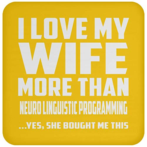 Designsify I Love My Wife More Than Neuro Linguistic Programming - Drink Coaster Athletic Gold/One Size, Non Slip Cork Back Protective Mat, for Birthday Wedding Anniversary - Coasters Programming