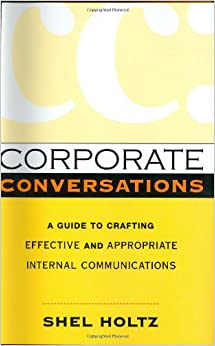 Book Corporate Conversations: A Guide to Crafting Effective and Appropriate Internal Communications