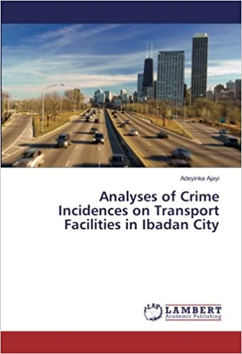 Analyses of Crime Incidences on Transport Facilities in Ibadan City