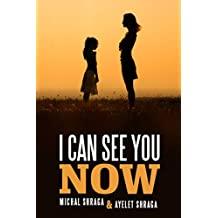 I Can See You Now: A Unique Relationship of Love & Hope (Family Life & Parenting)