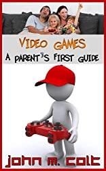 Video Games:  A Parent's First Guide