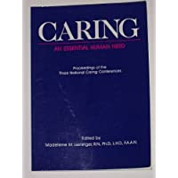 Caring: An Essential Human Need/Proceedings of the Three National Caring Conferences (Human Care and Health Series)