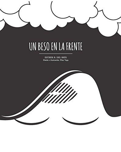 Descargar Libro Un Beso En La Frente Esther B. Del Brío