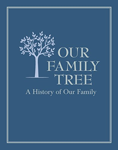 - Our Family Tree: A History of Our Family