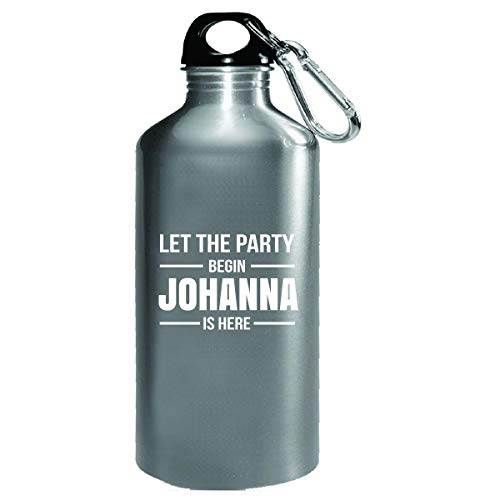 Let The Party Begin Johanna Is Here Cool Gift - Water Bottle