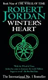 By Robert Jordan - Winter's Heart: Book 9 of the Wheel of Time (New Ed)