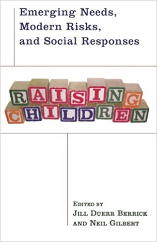 Raising Children: Emerging Needs, Modern Risks, and Social Responses (2008-02-11)