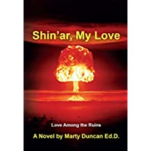 Shin'ar, My Love: Love Among the Ruins