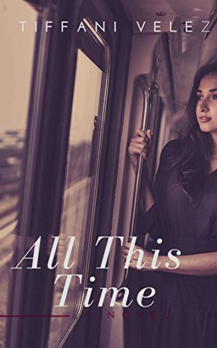 All This Time by [Burnett-Velez, Tiffani]