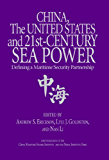 China, the United States, and 21st-Century Sea Power: Defining a Maritime Security Partnership