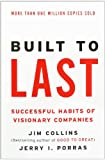 Built to Last: Successful Habits of Visionary Companies (Harper Business Essentials), Jim Collins, Jerry I. Porras, 0060516402
