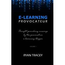 E-Learning Provocateur: Volume 1 by Tracey Ryan (2011-11-21) Paperback