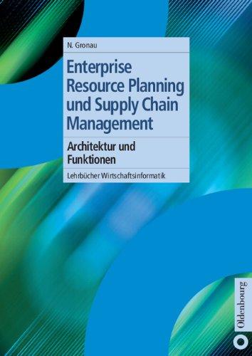 Enterprise Resource Planning und Supply Chain Management: Architektur und Funktionen Taschenbuch – 6. Oktober 2004 Norbert Gronau 3486272659 MAK_9783486272659 Wirtschaft