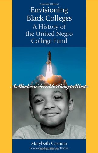 Books : Envisioning Black Colleges: A History of the United Negro College Fund
