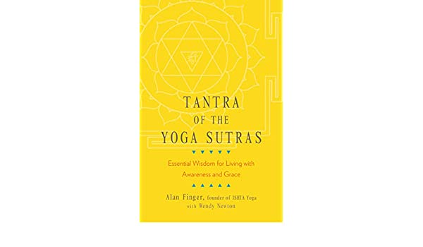 Tantra of the Yoga Sutras: Essential Wisdom for Living with ...