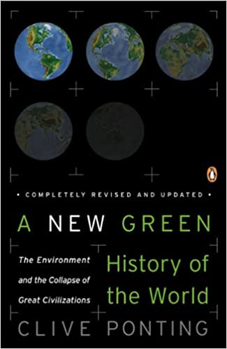 A New Green History Of The World Environment And Collapse Great Civilizations Revised Updated Edition