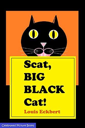 Scat, Big Black Cat!]()