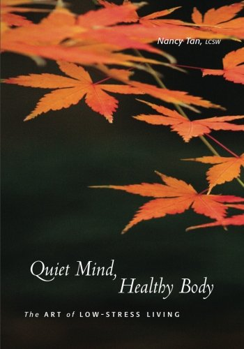 Read Online Quiet Mind, Healthy Body: The Art of Low Stress Living pdf