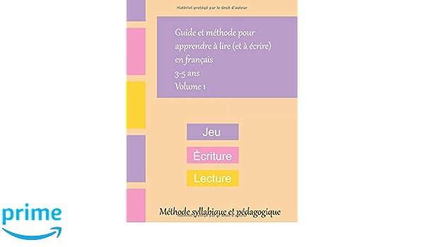 Guide et méthode pour apprendre à lire et à écrire en ...
