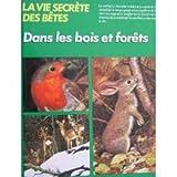 img - for La Vie Secrete Des Betes Dans Les Bois E book / textbook / text book