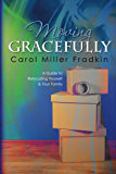 Moving Gracefully: A Guide to Relocating Yourself & Your Family