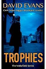 Trophies (The Wakefield Series) by David Evans (2016-07-06)