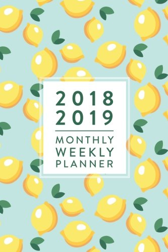 "2018 2019 | Monthly Weekly Planner: Blue Lemons, July 2018 - December 2019, 6"" x 9"" (2018 2019 18-Month Daily Weekly Monthly Planner, Organizer, Agenda and Calendar)"