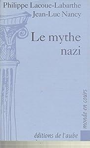 """Afficher """"Le mythe nazi"""""""