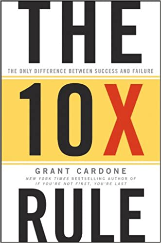 Image result for The 10x Rule by Grant Cardone