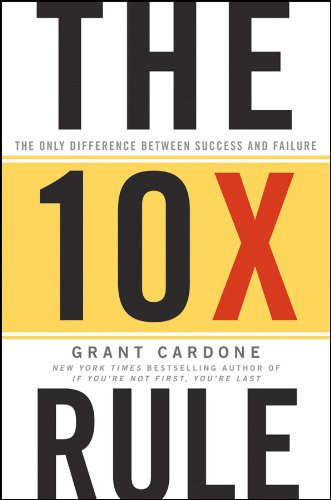 The 10X Rule by Grant Cardone life changing fiction books