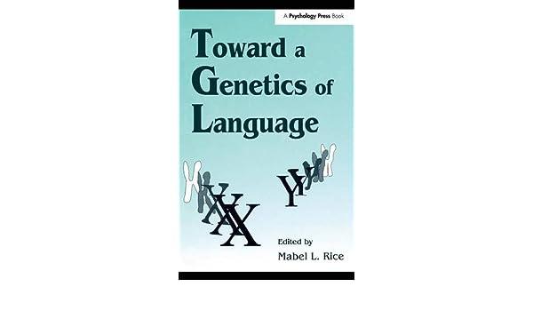 toward a genetics of language rice mabel l